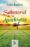 Sabotorul de la Auschwitz. Povestea adevărată a unui soldat britanic ținut prizonier la Auschwitz