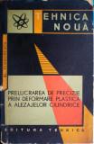 Prelucrarea de precizie prin deformare plastică a alezajelor cilindrice, Tehnica
