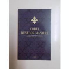 CODUL BUNELOR MANIERE , PENTRU TOATE VARSTELE , EDITIA A III - A , 2009