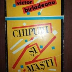 Chipuri si masti- Victor Birladeanu