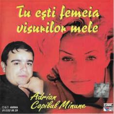 CD Adrian Copilul Minune – Tu Ești Femeia Visurilor Mele, original, manele