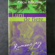 PASCAL BRUCKNER - LUNI DE FIERE
