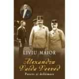 Alexandru Vaida Voevod. Putere si defaimare - Liviu Maior