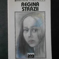 Gabriela Melinescu - Regina strazii