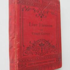 Lise Fleuron (2 vol.) - colegate (lb. maghiara) - Georges Ohnet