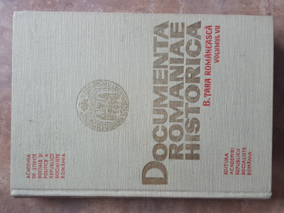 DOCUMENTA ROMANIAE HISTORICA , B. TARA ROMANEASCA , VOL. 7  (1571 - 1575) 1988 foto