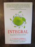 Integral: Regandind stiinta nutritiei - T. Colin Campbell, Howard Jacobson