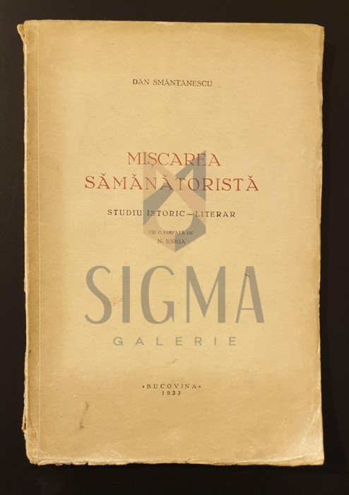 Miscarea semanatoarea * Studiu istoric-literar DEDICATIE! - Dan Smantanescu