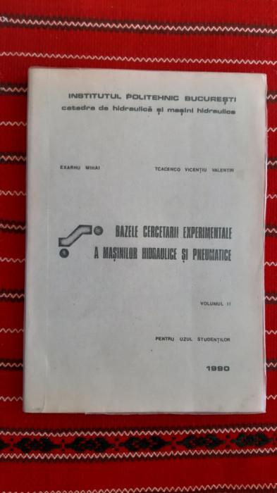 BAZELE CERCETARII EXPERIMENTALE A MASINILOR HIDRAULICE SI PNEUMATICE EXARHU