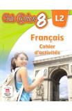 Club Dos. Francais L2. Cahier d'activites. Lectia de franceza - Clasa 8 - Raisa Elena Vlad, Dorin Gulie