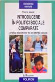 INTRODUCERE IN POLITICI SOCIALE COMPARATE, ANALIZA SISTEMELOR DE ASISTENTA SOCIALA de FLORIN LAZAR, 2010