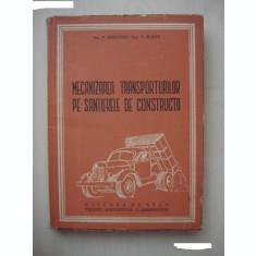 P. HEILPERN, V. MARIN - MECANIZAREA TRANSPORTURILOR PE SANTIERELE DE CONSTRUCTII