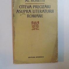 CATEVA PRECIZARI ASUPRA LITERATURII ROMANE de AL. ROSETTI , 1972