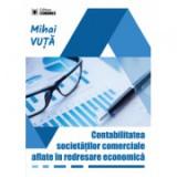Contabilitatea societatilor comerciale aflate in redresare economica - Mihai Vuta