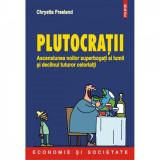 Plutocratii - Chrystia Freeland