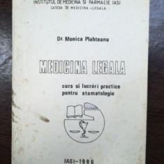 Medicina legala. Curs si lucrari practice pentru stomatologie- Monica Plahteanu