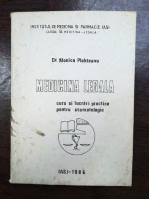 Medicina legala. Curs si lucrari practice pentru stomatologie- Monica Plahteanu foto