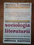 SOCIOLOGIA LITERATURII-TRAIAN HERSENI BUCURESTI 1973
