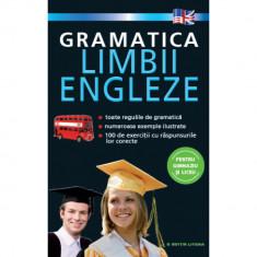 Gramatica Limbii Engleze. Pentru Gimnaziu si Liceu