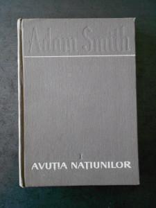 ADAM SMITH - AVUTIA NATIUNILOR volumul 1 (1962)