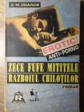 ZECE FUFE MITITELE. RAZBOIUL CHILOTILOR-J.W. CHANCE