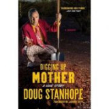Digging Up Mother: A Love Story - Doug Stanhope