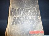 FABRICA MORTII-O MARTURIE DESPRE AUSCHWITZ-OTA KRAUS=-ERICH KULKA-391 PG-