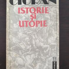 ISTORIE SI UTOPIE - Cioran