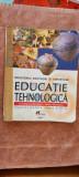 EDUCATIE TEHNOLOGICA CLASA A VI A GABRIELA LICHIARDOPOL , VIORICA STOICESCU