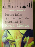 MATERIALE SI TEHNICI DE PICTURA IN EVUL MEDIU-DANIEL V. THOMPSON JR.