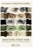 Martore fără voie. Fostele deținute politic și memoria comunismului în România