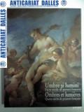 UMBRE SI LUMINI -PATRU SECOLE DE PICTURA FRANCEZA