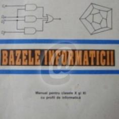 Bazele informaticii. Manual pentru clasele X si XI cu profil de informatica