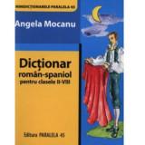 Minidictionar Roman-Spaniol pentru Clasele II-VIII | Angela Mocanu, paralela 45