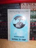 GHEORGHE MACSIM - REPERE IN TIMP : BIBLIOTECA N. IORGA PLOIESTI : 1921-1996