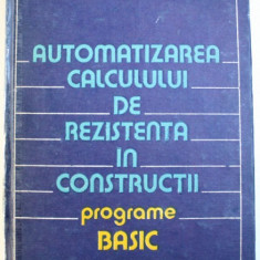 AUTOMATIZAREA CALCULULUI DE REZISTENTA IN CONSTRUCTII - PROGRAME BASIC de VALERIU PETCU ...CARMEN SVASTA , 1989
