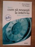 INVATA CUM SA REUSESTI LA INTERVIURI de ALISON STRAW , MO SHAPIRO , 2005