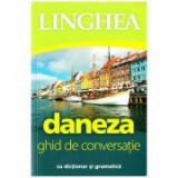 Daneza. Ghid de conversatie roman-danez cu dictionar si gramatica