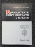 ROMANITATE CONTINUITATE UNITATE - Antonie Plamadeala