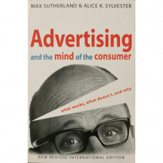Advertising and the mind of the consumer - Max Sutherland, Alice K. Sylvester