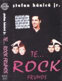 Caseta audio: Stefan Banica Jr. - Te ... rock frumos ( 1996 , originala )