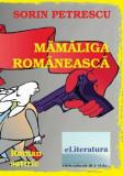 Mamaliga romaneasca/Sorin Petrescu