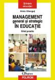 Management general şi strategic în educaţie. Ghid practic