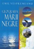 Cumpara ieftin Geografia Marii Negre