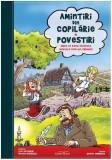 Amintiri din copilarie Povestiri - Benzi desenate | Liviu Antonesei, Ion Creanga, Adriana Nazarciuc, Adenium