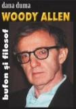 Cumpara ieftin Woody Allen. Bufon si filosof/Dana Duma