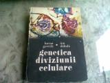 GENETICA DIVIZIUNII CELULARE , LUCIAN GAVRILA, ION DABALA