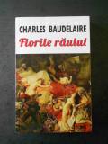 CHARLES BAUDELAIRE - FLORILE RAULUI