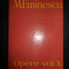 MIHAI EMINESCU - OPERE volumul 10  (editie critica intemeiata de Perpessicius)