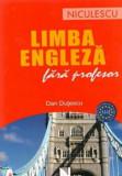 Cumpara ieftin Limba engleza fara profesor/Dan Dutescu